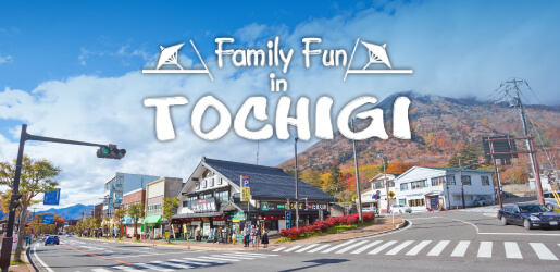 Family Fun in TOCHIGI